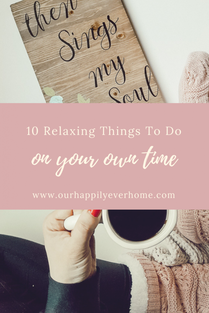 Relaxing Things To Do On Your Own Time