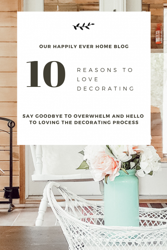 10 Reasons To Love Decorating